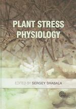 Plant Stress Physiology af Sergey Shabala