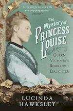 The Mystery of Princess Louise af Lucinda Hawksley