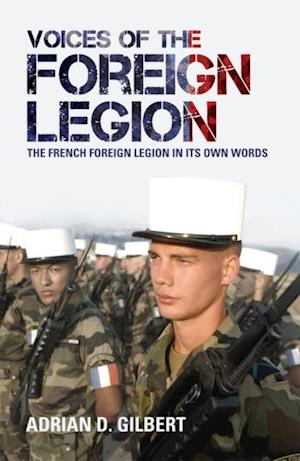 Voices of the Foreign Legion af Adrian D Gilbert