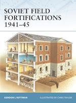 Soviet Field Fortifications 1941-45 af Gordon L Rottman, Chris Taylor