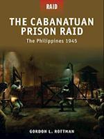 The Cabanatuan Prison Raid -the Philippines 1945 (Raid, nr. 3)