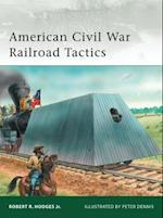 American Civil War Railroad Tactics (Elite, nr. 171)