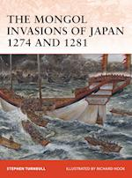 The Mongol Invasions of Japan 1274 and 1281 (Campaign, nr. 217)
