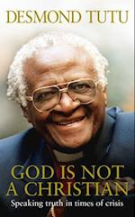 God is Not a Christian af Desmond Tutu, John Allen