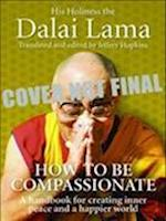 How To Be Compassionate af Dalai Lama XIV