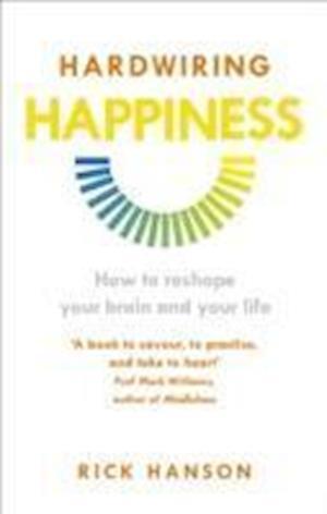 Bog, paperback Hardwiring Happiness af Rick Hanson