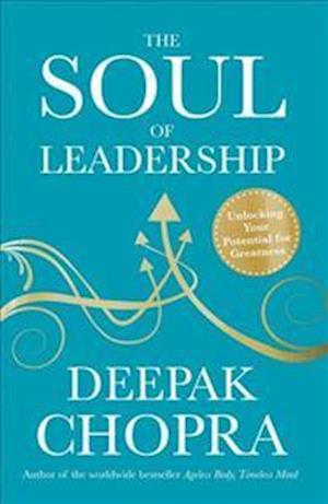 Bog, paperback The Soul of Leadership af Deepak Chopra