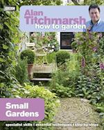 Alan Titchmarsh How to Garden: Small Gardens (How to Garden, nr. 27)