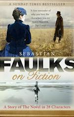 Faulks on Fiction af Sebastian Faulks