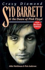 Crazy Diamond: Syd Barrett and the Dawn of