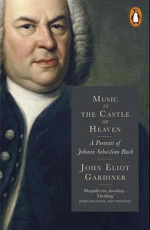 Music in the Castle of Heaven af John Eliot Gardiner