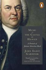 Music in the Castle of Heaven af John Eliot Gardiner