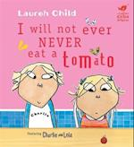 I Will Not Ever Never Eat a Tomato af Lauren Child