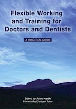 Flexible Working and Training for Doctors and Dentists af Anne Hastie