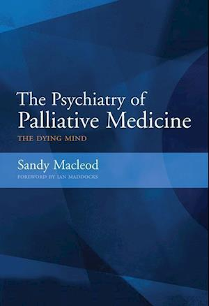 The Psychiatry of Palliative Medicine
