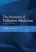 The Psychiatry of Palliative Medicine af Sandy MacLeod