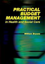 Practical Budget Management in Health and Social Care af William Bryans