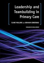 Leadership and Teambuilding in Primary Care af Clare Mullins