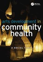 Arts Development in Community Health af Mike White
