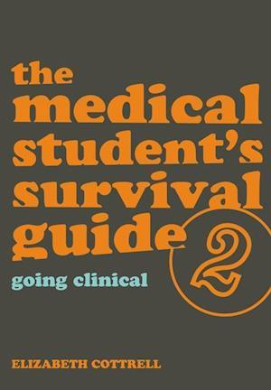 The Medical Student's Survival Guide