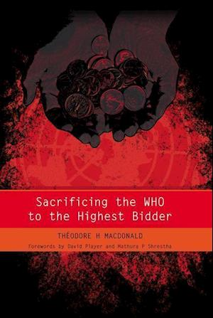 Sacrificing the WHO to the Highest Bidder