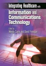 Integrating Healthcare with Information and Communications Technology af Wendy Currie