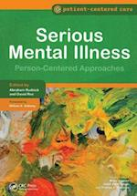 Serious Mental Illness (Patient-centered Care Series)