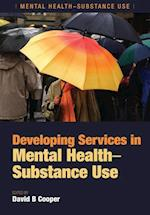 Developing Services in Mental Health-Substance Use af David B. Cooper