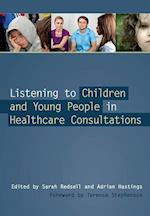 Listening to Children and Young People in Healthcare Consultations af Sarah Redsell