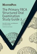 The Primary FRCA Structured Oral Examination Study Guide 2 af Lara Wijayasiri, Kate McCombe