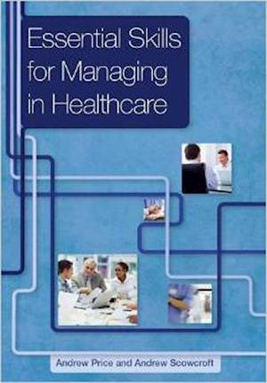 Essential Skills for Managing in Healthcare