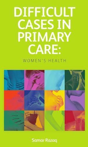 Difficult Cases in Primary Care