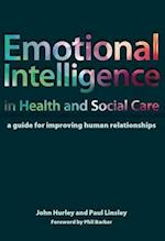 Emotional Intelligence in Health and Social Care af Paul Linsley, John Hurley