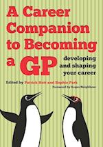 A Career Companion to Becoming a GP af Patrick Hutt, Roger Neighbour, Sophie Park