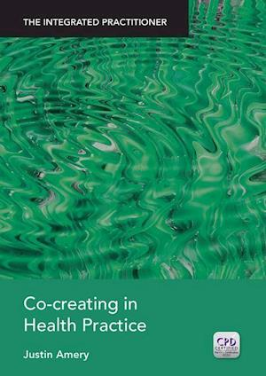 Amery, J: Co-Creating in Health Practice
