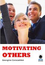 Motivating Others (IMI Handbook of Management)