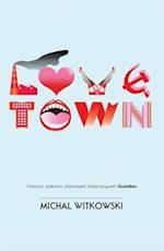 Lovetown af Michal Witkowski, William Martin
