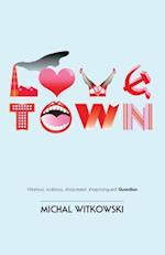 Lovetown af Michal Witkowski