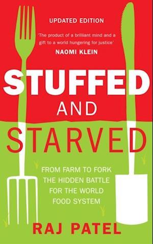 Stuffed And Starved af Raj Patel