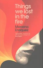 Things We Lost in the Fire af Mariana Enríquez
