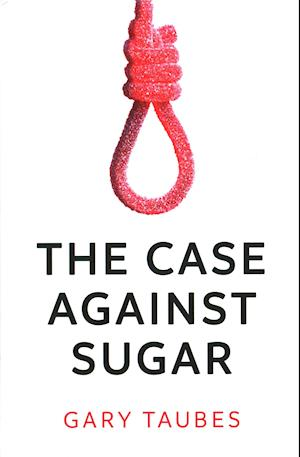 Bog, paperback The Case Against Sugar af Gary Taubes