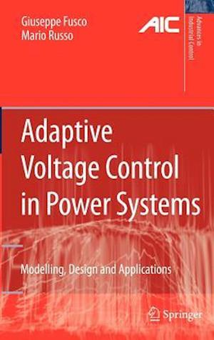 Adaptive Voltage Control in Power Systems : Modeling, Design and Applications