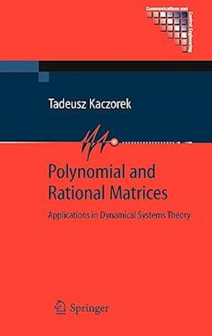 Polynomial and Rational Matrices : Applications in Dynamical Systems Theory