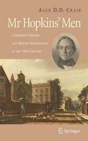 Mr. Hopkins' Men: Cambridge Reform and British Mathematics in the 19th Century