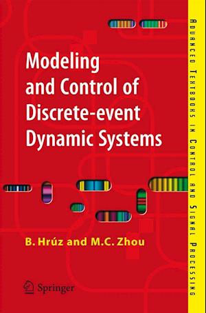 Modeling and Control of Discrete-event Dynamic Systems : with Petri Nets and Other Tools