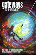 Gateways to Forever (Liverpool University Press Liverpool Science Fiction Texts, nr. 33)