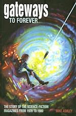 Gateways to Forever (Liverpool Science Fiction Texts and Studies)