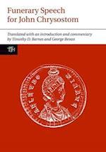 Funerary Speech for John Chrysostom (Translated Texts for Historians, nr. 60)