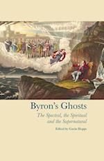 Byron's Ghosts (Liverpool English Texts And Studies, nr. 62)