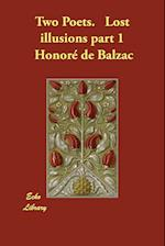Two Poets. Lost Illusions Part 1 af Honore De Balzac, Katharine Prescott Wormeley